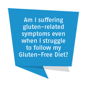 Am I suffering gluten-related symptoms even when I struggle to follow my Gluten-Free Diet?